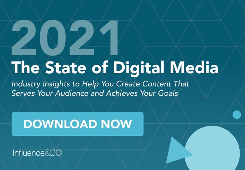2021 The State of Digital Media. Industry Insights to Help You Create Content That Serves Your Audience and Achieves Your Goals. Download Now.
